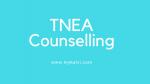 tnea counselling,anna university counselling,anna university tnea counselling